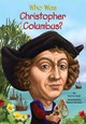 Who Was Christopher Columbus? - Bader, Bonnie; Who Hq - ISBN: 9780448463339