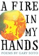 Fire In My Hands - Gary Soto, Soto - ISBN: 9780544104822