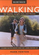 Complete Guide To Walking For Health, Fitness And Weight Loss - Fenton, Mark - ISBN: 9781585741908