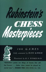 Rubinstein's Chess Masterpieces 100 Selected Games - Winkelman, Barnie F; Hannak, Jacques; Kmoch, Hans - ISBN: 9784871875813