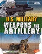 U.S. Military Weapons and Artillery - Shank, Carol - ISBN: 9781429686143