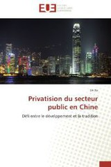 Privatision Du Secteur Public En Chine - Xu-l - ISBN: 9783838183008