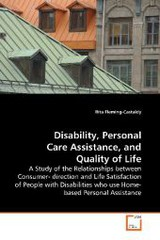 Disability, Personal Care Assistance, And Quality Of Life - Fleming-Castaldy, Rita - ISBN: 9783639157734
