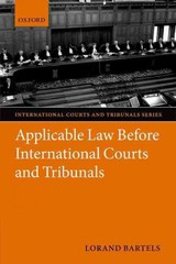 Applicable Law Before International Courts And Tribunals - Bartels, Lorand (university Lecturer In International Law And Fellow Of Trinity Hall, University Of Cambridge) - ISBN: 9780199212682