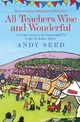 All Teachers Wise And Wonderful (book 2) - Seed, Andy - ISBN: 9780755362189