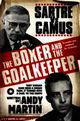 Boxer And The Goal Keeper - Martin, Andy - ISBN: 9781847394255