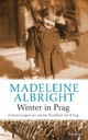 Winter in Prag - Albright, Madeleine Korbel - ISBN: 9783886809882