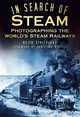 In Search Of Steam - Strickland, Keith - ISBN: 9780752465609