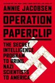 Operation Paperclip - Jacobsen, Annie - ISBN: 9781619691537