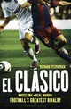 El Clasico: Barcelona V Real Madrid - Fitzpatrick, Richard - ISBN: 9781408158807