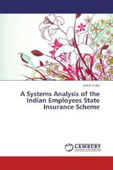 A Systems Analysis of the Indian Employees State Insurance Scheme - Jindal, Ashok - ISBN: 9783659320170
