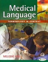 Medical Language 1e Terminology In Context - Hull, Melodie - ISBN: 9780803626836