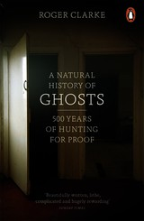 Natural History Of Ghosts - Clarke, Roger - ISBN: 9780141048086