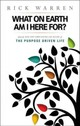 What On Earth Am I Here For? Purpose Driven Life - Warren, Rick - ISBN: 9780310264835
