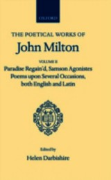 Poetical Works: Volume 2. Paradise Regain'd; Samson Agonistes; Poems Upon Several Occasions, Both English And Latin - Milton, John - ISBN: 9780198118206