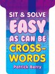 Sit & Solve Easy As Can Be Crosswords - Berry, Patrick - ISBN: 9781454908319