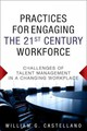 Practices For Engaging The 21st Century Workforce - Castellano, William G., Ph.D. - ISBN: 9780133086379