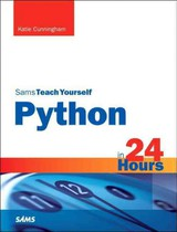 Python In 24 Hours, Sams Teach Yourself - Cunningham, Katie - ISBN: 9780672336874