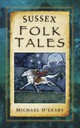Sussex Folk Tales - O'Leary, Michael - ISBN: 9780752474694