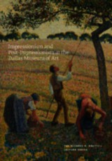 Impressionism And Post-impressionism At The Dallas Museum Of Art - MacDonald, Heather (EDT)/ Brettell, Richard R. (CON)/ Dombrowksi, Andre (CON)/ Eisenman, Stephen F. (CON)/ Galvez, Paul (CON) - ISBN: 9780300187571