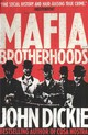 Mafia Brotherhoods: Camorra, Mafia, 'ndrangheta: The Rise Of The Honoured Societies - Dickie, John - ISBN: 9780340963944