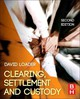 Clearing, Settlement And Custody - Loader, David (director Of Dsc Portfolio Ltd. And Loader Associates Ltd.) - ISBN: 9780080983332