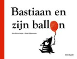 Bastiaan en zijn ballon - Alice Briere-Haquet - ISBN: 9780987669636