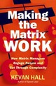 Making The Matrix Work - Hall, Kevan - ISBN: 9781904838425