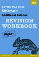 Revise Aqa: Gcse Additional Science A Revision Workbook Higher - Brand, Iain; O'neill, Mike - ISBN: 9781447942474