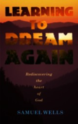 Learning To Dream Again - Wells, Samuel - ISBN: 9781848253315
