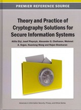 Theory And Practice Of Cryptography Solutions For Secure Information Systems - Elçi, Atilla (EDT)/ Pieprzyk, Josef (EDT)/ Chefranov, Alexander G. (EDT)/ Orgun, Mehmet A. (EDT)/ Wang, Huaxiong (EDT) - ISBN: 9781466640306