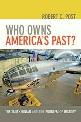 Who Owns America's Past? - Post, Robert C. - ISBN: 9781421411002
