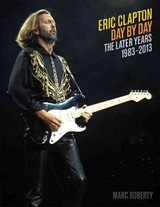 Eric Clapton Day By Day - Roberty, Marc - ISBN: 9781617130533