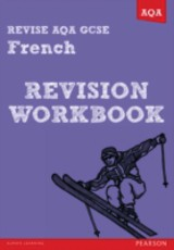 Revise Aqa: Gcse French Revision Workbook - Glover, Stuart - ISBN: 9781447941064