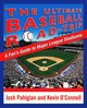 Ultimate Baseball Road-trip - O'Connell, Kevin; Pahigian, Joshua - ISBN: 9781592281596