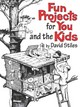 Fun Projects For You And The Kids - Stiles, David - ISBN: 9781592281930