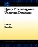 Query Processing Over Uncertain Databases - Lian, Xiang; Chen, Lei - ISBN: 9781608458929
