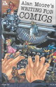 Writing For Comics - Moore, Alan - ISBN: 9781592910120