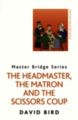 Headmaster, The Matron And The Scissors Coup - Bird, David - ISBN: 9780297868743