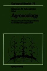 Agroecology - Gliessman, Stephen R. (EDT) - ISBN: 9781461279341