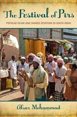 Festival Of Pirs - Mohammad, Afsar (lecturer In Asian Studies, Lecturer In Asian Studies, University Of Texas At Austin) - ISBN: 9780199997596