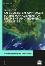 An Ecosystem Approach to the Management of Sediment and Sediment Liabilities - Peck, Eugene - ISBN: 9783110275858
