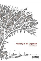 Anarchy In The Organism - Nelson, Simeon - ISBN: 9781908966285