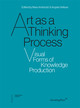 Art As A Thinking Process - Visual Forms Of Knowledge Production - Obrist, Hans-Ulrich - ISBN: 9781934105931
