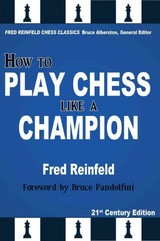 How To Play Chess Like A Champion - Reinfeld, Fred/ Alberston, Bruce (EDT)/ Pandolfini, Bruce (FRW) - ISBN: 9781936490639