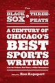 From Black Sox To Three-peats - Rapoport, Ron (EDT) - ISBN: 9780226036601