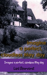Imagine a perfect, cloudless may day - ISBN: 9789402103595