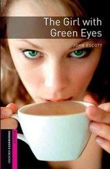 Oxford Bookworms Library: Starter Level:: The Girl With Green Eyes - Escott, John - ISBN: 9780194794343