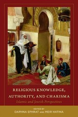 Religious Knowledge, Authority, And Charisma - Ephrat, Daphna (EDT)/ Hatina, Meir (EDT)/ Eickelman, Dale F. (FRW) - ISBN: 9781607812784