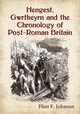 Hengest, Gwrtheyrn And The Chronology Of Post-roman Britain - Johnson, Flint F. - ISBN: 9780786478194